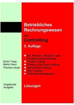 Betriebliches Rechnungswesen mit Controlling – Ungekürzte Ausgabe von Hauri,  Martin, Längin,  Thomas, Trepp,  Giulio