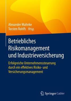 Betriebliches Risikomanagement und Industrieversicherung von Mahnke,  Alexander, Rohlfs,  Torsten