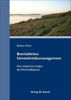 Betriebliches Umweltrisikomanagement von Klotz,  Bettina