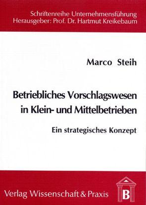 Betriebliches Vorschlagswesen in Klein- und Mittelbetrieben. von Steih,  Marco