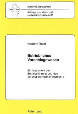 Betriebliches Vorschlagswesen von Losse,  Klaus Heinz, Thom,  Norbert