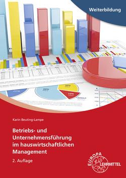 Betriebs- und Unternehmensführung im hauswirtschaftlichen Management von Beuting-Lampe,  Karin