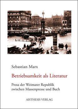 Betriebsamkeit als Literatur von Marx,  Sebastian