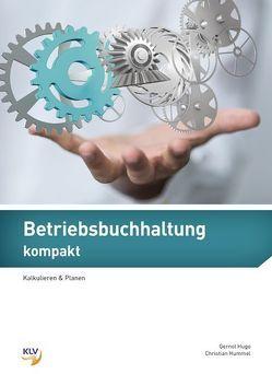 Betriebsbuchhaltung kompakt von Hugo,  Gernot, Hummel,  Christian