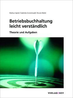 Betriebsbuchhaltung leicht verständlich, Bundle von Grünenwald,  Gabriela, Röösli,  Bruno, Speck,  Markus