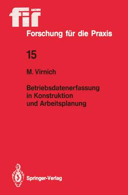 Betriebsdatenerfassung in Konstruktion und Arbeitsplanung von Virnich,  Martin