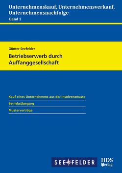 Betriebserwerb durch Auffanggesellschaft von Seefelder,  Günter