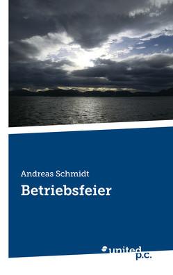 Betriebsfeier von Schmidt,  Andreas