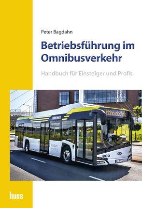 Betriebsführung im Omnibusverkehr von Bagdahn,  Peter