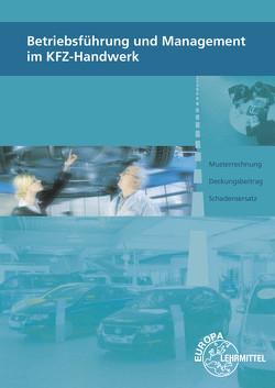 Betriebsführung und Management im KFZ-Handwerk von Heiser,  Monika, Högerle,  Friedemann, Psotka,  Thomas, Wimmer,  Alois