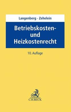 Betriebskosten- und Heizkostenrecht von Langenberg,  Hans, Zehelein,  Kai