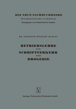 Betriebslehre und Schriftverkehr der Drogerie von Neumann,  Friedrich-Wilhelm