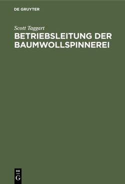 Betriebsleitung der Baumwollspinnerei von Bauer,  Wilhelm, Taggart,  Scott