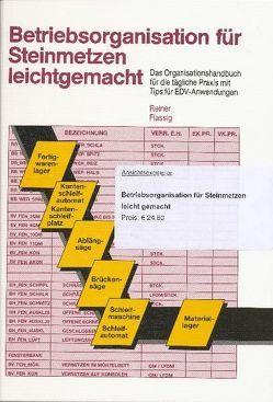 Betriebsorganisation für Steinmetze leichtgemacht von Flassig,  Reiner, Schäfer,  Wilfried