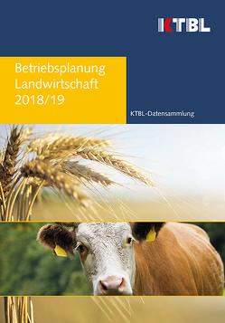 Betriebsplanung Landwirtschaft 2018/19 von KTBL