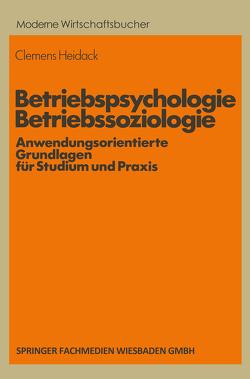 Betriebspsychologie/Betriebssoziologie von Heidack,  Clemens
