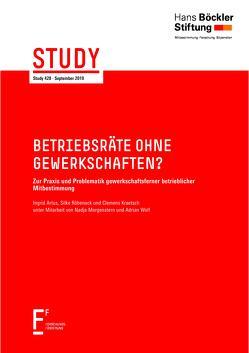 Betriebsräte ohne Gewerkschaften? von Artus,  Ingrid, Kraetsch,  Clemens, Röbenack,  Silke