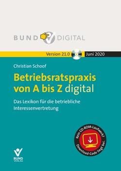 Betriebsratspraxis von A bis Z digital 21.0 von Schoof,  Christian