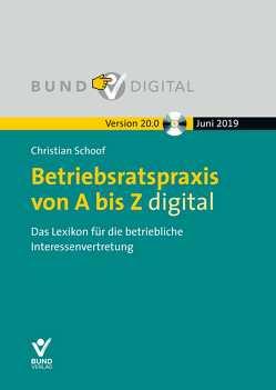 Betriebsratspraxis von Abis Z digital Vers. 20.0 von Schoof,  Christian
