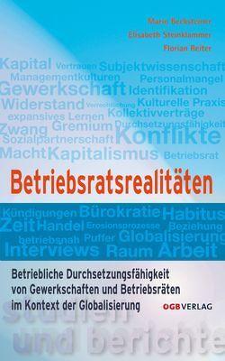 Betriebsratsrealitäten von Becksteiner,  Mario, Reiter,  Florian, Steinklammer,  Elisabeth