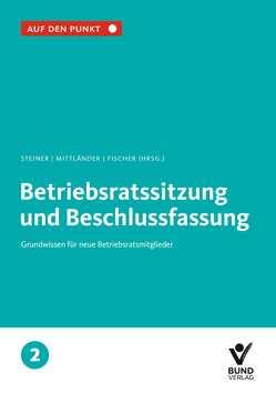 Betriebsratssitzung und Beschlussfassung von Fischer,  Erika, Mittländer,  Silvia, Steiner,  Regina