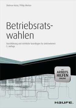 Betriebsratswahlen – inkl. Arbeitshilfen online von Heise,  Dietmar, Merten,  Philip