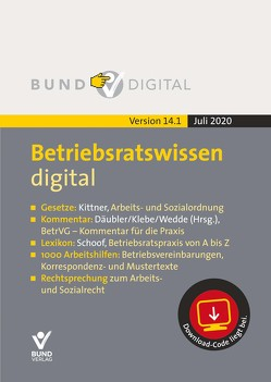 Betriebsratswissen digital Vers. 14.1 von Däubler,  Wolfgang, Kittner,  Michael, Schoof,  Christian, Wedde,  Peter