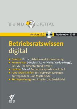 Betriebsratswissen digital Version 12.2 von Däubler,  Wolfgang, Kittner,  Michael, Schoof,  Christian, Wedde,  Peter