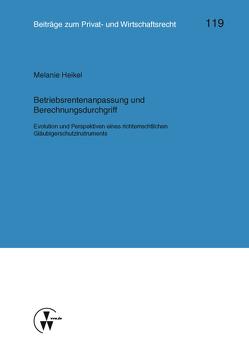 Betriebsrentenanpassung und Berechnungsdurchgriff von Deutsch,  Erwin, Heikel,  Melanie, Herber,  Rolf, Medicus,  Dieter, Rolfs,  Christian, Roth,  Wulf-Henning