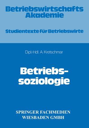 Betriebssoziologie von Kretschmar,  Armin