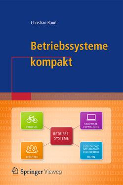 Betriebssysteme kompakt von Baun,  Christian