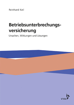 Betriebsunterbrechungsversicherung von Keil,  Reinhard