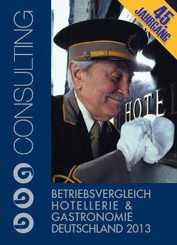 Betriebsvergleich Hotellerie & Gastronomie Deutschland 2013 von Froböse,  Tina, Kreuzig,  Karl H.