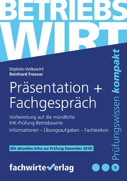 Betriebswirt – Präsentation und Fachgespräch von Fresow,  Reinhard