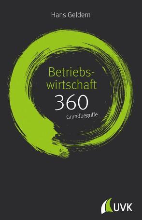 Betriebswirtschaft: 360 Grundbegriffe kurz erklärt von Geldern,  Hans