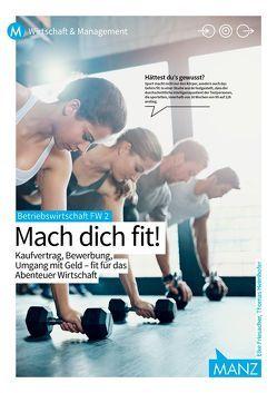 Betriebswirtschaft / Betriebswirtschaft FW 2   Mach dich fit! von Friesacher,  Elke, Heimhofer,  Thomas