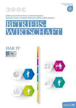 Betriebswirtschaft / Betriebswirtschaft HAK IV, Teacher's Guide von Andre,  Gabriele, Geissler,  Gerhard, Greimel-Fuhrmann,  Bettina, Scheicher-Gálffy,  Elisabeth