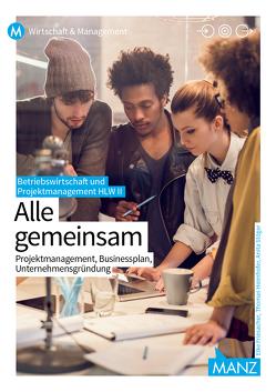 Betriebswirtschaft / Betriebswirtschaft & Projektmanagement HLW II mit digit. Zusatzpaket von Friesacher,  Elke, Heimhofer,  Thomas
