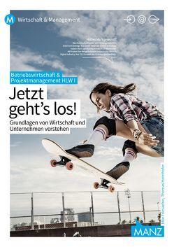 Betriebswirtschaft / BW und Projektmanagement HLW I   Jetzt geht's los! von Friesacher,  Elke, Heimhofer,  Thomas