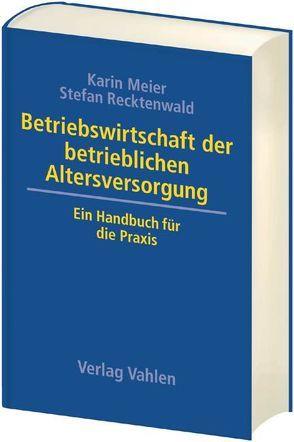 Betriebswirtschaft der betrieblichen Altersversorgung von Meier,  Karin, Recktenwald,  Stefan