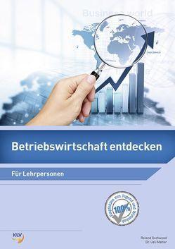 Betriebswirtschaft entdecken von Gschwend,  Roland, Matter,  Ueli