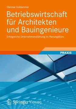 Betriebswirtschaft für Architekten und Bauingenieure von Goldammer,  Dietmar