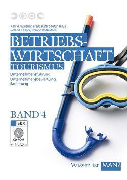 Betriebswirtschaft Tourismus / 4 mit SbX-CD von Hartl,  Franz, Hava,  Stefan, Kasper,  Roland, Reithoffer,  Roland, Wagner,  Karl H