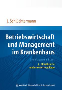 Betriebswirtschaft und Management im Krankenhaus von Schlüchtermann,  Jörg