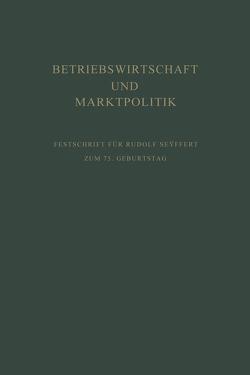 Betriebswirtschaft und Marktpolitik von Kosiol,  Erich, Sundhoff,  Edmund