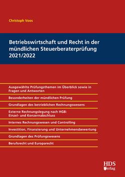 Betriebswirtschaft und Recht in der mündlichen Steuerberaterprüfung 2021/2022 von Voos,  Christoph