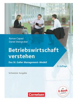 Betriebswirtschaft verstehen – [3. Auflage] / Lehrbuch von Capaul,  Roman, Steingruber,  Daniel