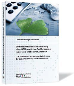Betriebswirtschaftliche Bedeutung einer DCM-gestützten Fachbetreuung in der (teil-)stationären Altenhilfe von Lange-Riechmann,  Lieseltraud