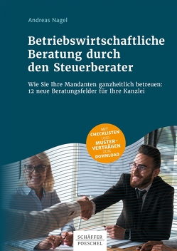 Betriebswirtschaftliche Beratung durch den Steuerberater von Nagel,  Andreas