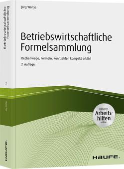Betriebswirtschaftliche Formelsammlung mit Arbeitshilfen online von Wöltje,  Jörg